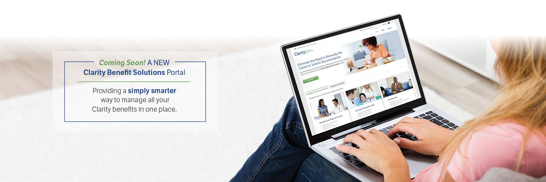 Coming Soon, A New Clarity Benefit Portal